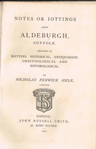 Image for Notes or Jottings about Aldeburgh, Suffolk. Relating to matters Historical, Antiquarian, Ornithological and Entomological