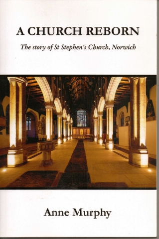 Image for A Church Reborn : The Story of St Stephen's Church, Norwich