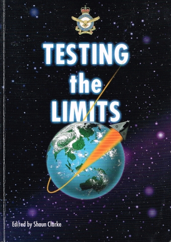 Image for Testing the Limits : The Proceedings of a Conference held by the Royal Australian Air Force in Canberra March 1998