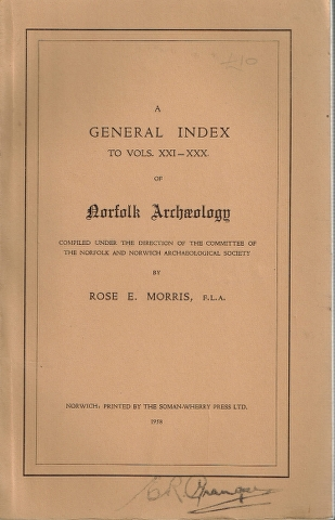 Image for A General Index to vols. XXI - XXX of Norfolk Archaeology compiled under the direction of the Norfolk and Norwich Archaeological Society