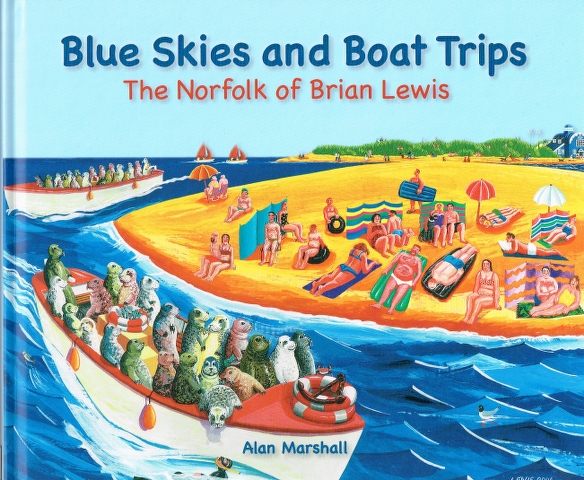 Image for Blue Skies and Boat Trips : The Norfolk of Brian Lewis