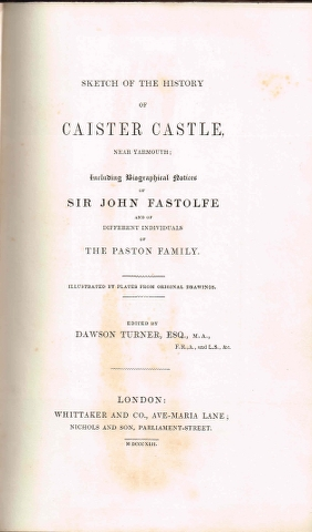 Image for Sketch of the History of Caister Castle, near Yarmouth; including biographical notices of Sir John Fastolfe and of different individuals of the Paston family.