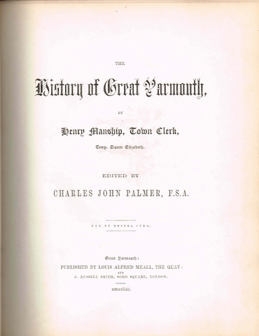 Image for The History of Great Yarmouth by Henry Manship, Town Clerk + The History of Great Yarmouth designed as a continuation of Manship's History of that town.  2 Volumes.