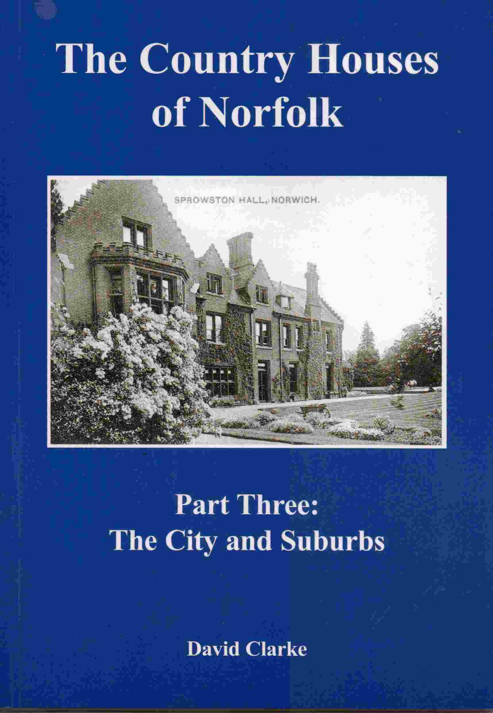 Image for The Country Houses of Norfolk Part Three:  The City and Suburbs