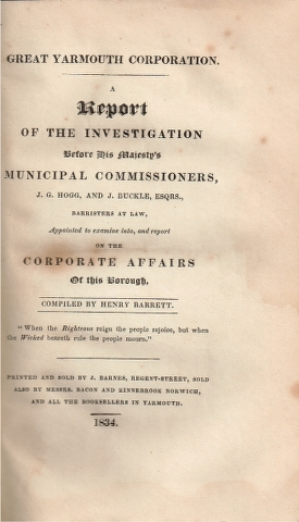 Image for Great Yarmouth Corporation.  A Report of the Investigation Before His Majesty's Municipal Commissioners, J. G. Hogg, and J. Buckle. Esqrs., Barristers at Law, Appointed to examine into, and report on the Corporate Affairs of the Borough.