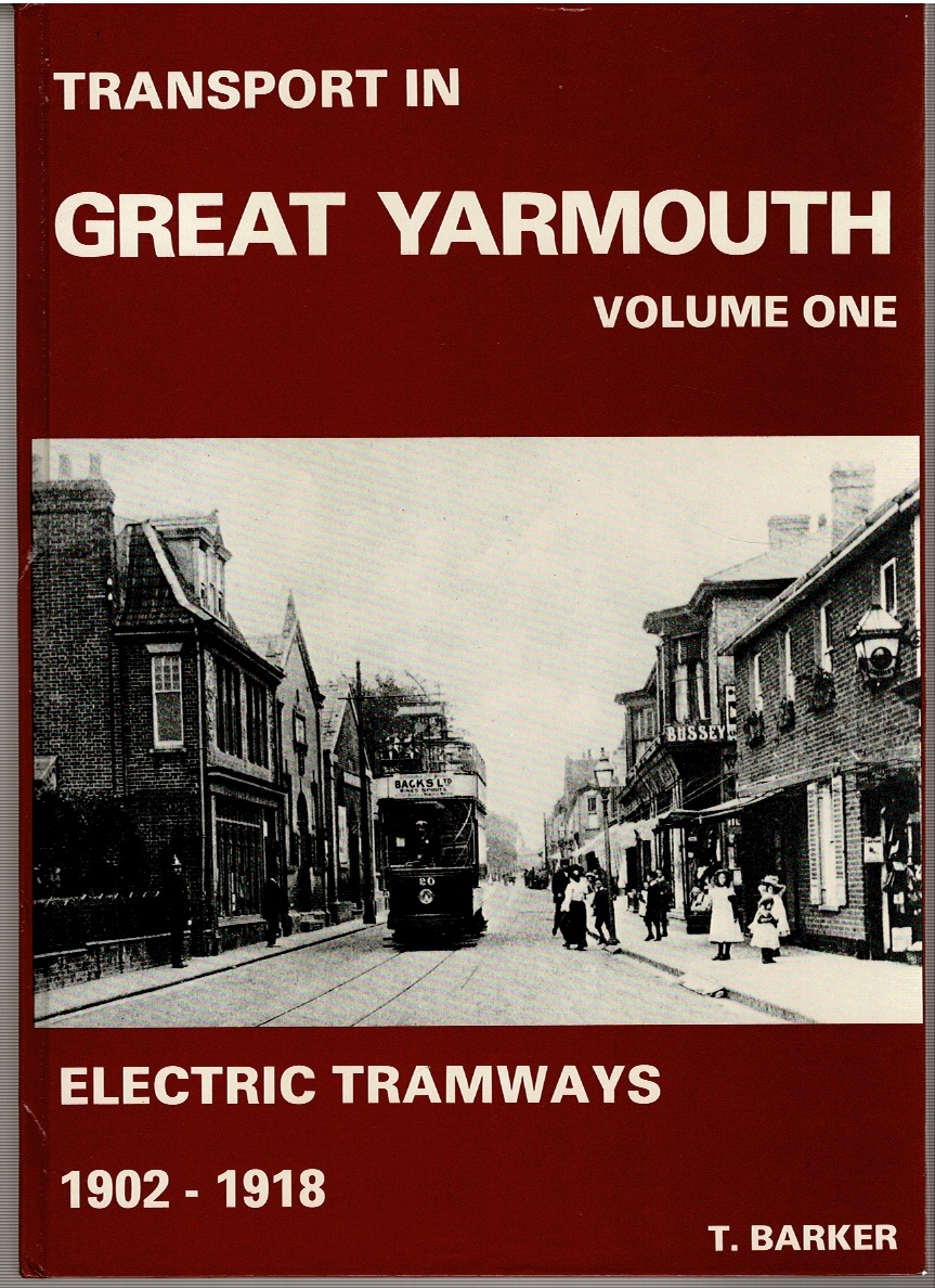 Image for Transport in Great Yarmouth: Volume One Electric Tramways 1902-1918, Volume Two Electric Tramways and Petrol Omnibuses 1919-1933, Volume Three The Blue Buses 1934-1953