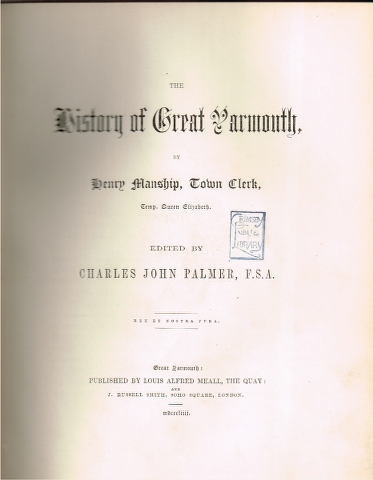 Image for The History of Great Yarmouth, by Henry Manship, Town Clerk, Temp. Queen Elizabeth.