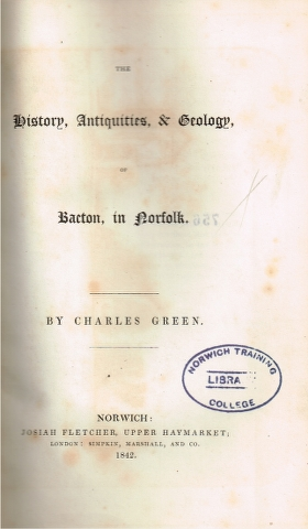 Image for The History, Antiquities, & Geology, of Bacton, in Norfolk.