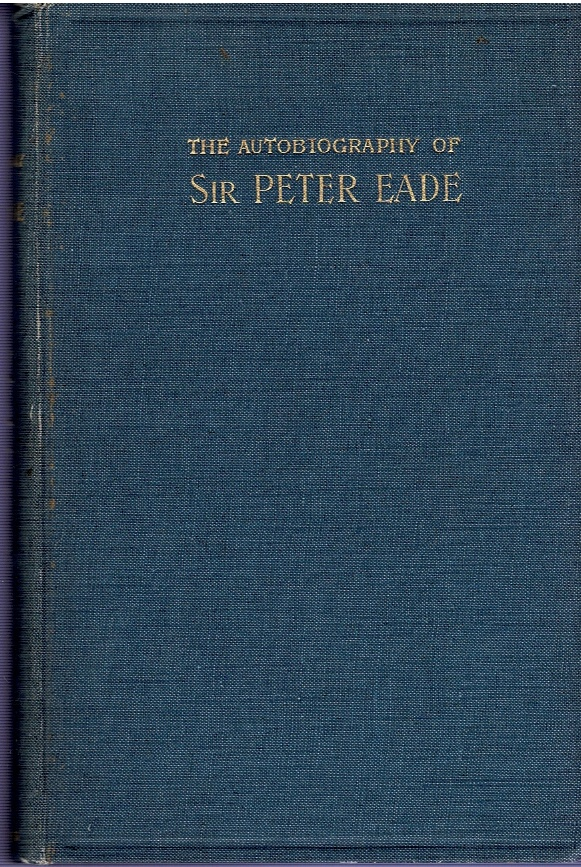 Image for The Autobiography of Sir Peter Eade M.D. F.R.C.P. With Selections from his Diary