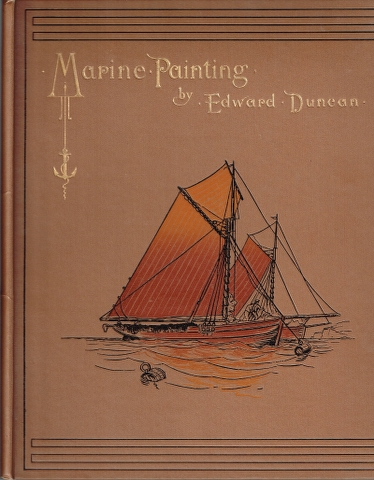 Image for Marine Painting.  Eight facsimiles of the original paintings, many drawings in outline after Dunca, and a number of reproductions of works by J. M. W. Turner, R.A.