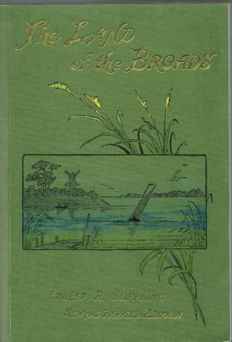 Image for The Land of the Broads: A Practical and Illustrated Guide to the Extensive but Little-Known District of the Broads of Norfolk and Suffolk