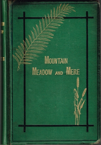 Image for Mountain, Meadow & Mere: A Series of outdoor sketches of sport, scenery, adventures, and natural history.