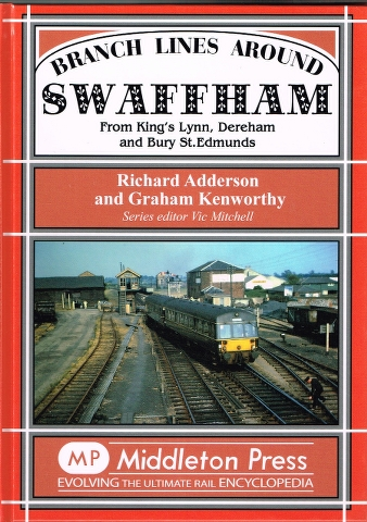 Image for Branch Lines Around Swaffham from King's Lynn, Dereham and Bury St. Edmunds