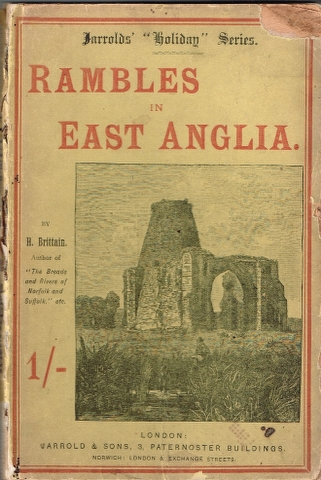 Image for Rambles in East Anglia: or, Holiday Excursions among the Rivers and Broads.