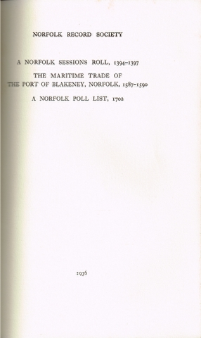 Image for A Norfolk Sessions Roll, 1394-1397; The Maritime Trade of The Port of Blakeney, Norfolk, 1587-1590; A Norfolk Poll List, 1702