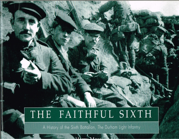 Image for The Faithful Sixth: A History of the Sixth Battalion, The Durham LIght Infantry