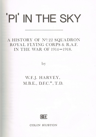 Image for 'Pi' in the Sky: A History of No. 22 Squadron Royal Flying Corps & R.A.F. in the War of 1914-1918.