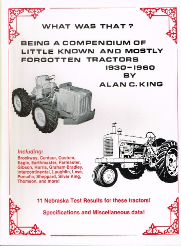 Image for What was that? Being a Compendium of Little Known and Mostly Forgotten Tractors 1930-1960.  Including Brockway, Centaur, Custom, Eagle, Earthmaster, Farmaster, Gibson, Harris, Graham-Bradley, Intercontinental, Laughlin, Love, Porsche, Sheppard [...]