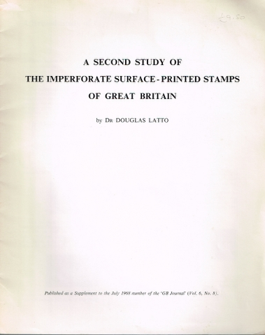 Image for A Second Study of the Imperforate Surface-Printed Stamps of Great Britain 1880-1900 [Published as a Supplement to the July 1968 number of the 'G B Journal' (Vol. 6, No. 8).]