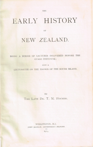 Image for The Early History of New Zealand.  Being a series of lectures delivered before the Otago Institute; also a lecturette on the Maoris of the South Island.