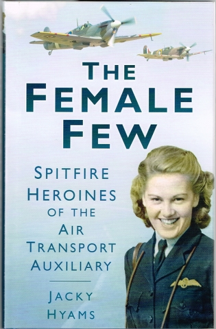 Image for The Female Few: Spitfire Heroines of the Air Transport Auxillary