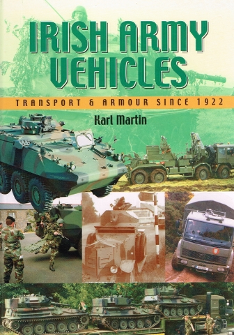 Image for Irish Army Vehicles:  Transport and Armour Since 1922