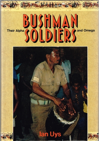 Image for Bushman Soldiers: Their Alpha and Omega