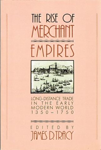 Image for The Rise of Merchant Empires: Long-Distance Trade in the Early Modern World 1350-1750