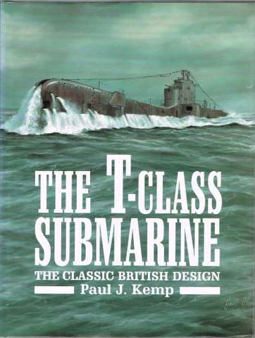 Image for The T-Class Submarine: The Classic British Design