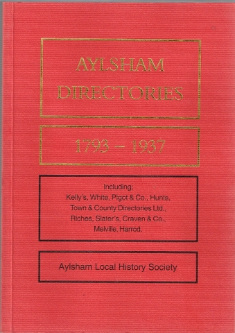 Image for Aylsham Directories 1793 to 1937 Extracted from the Directories for Aylsham, Norfolk from Kelly's, White, Pigot & Co., Hunts, Riches, Slater's, Town & County Directories Ltd., Craven & Co., Melville, Harrod.
