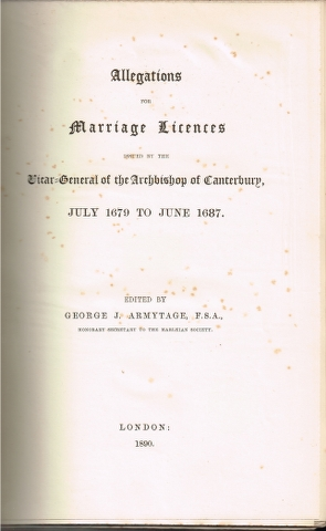 Image for Allegations for Marriage Licences issued By the Vicar-General of the Archbishop of Canterbury, July 1679 to June 1687.