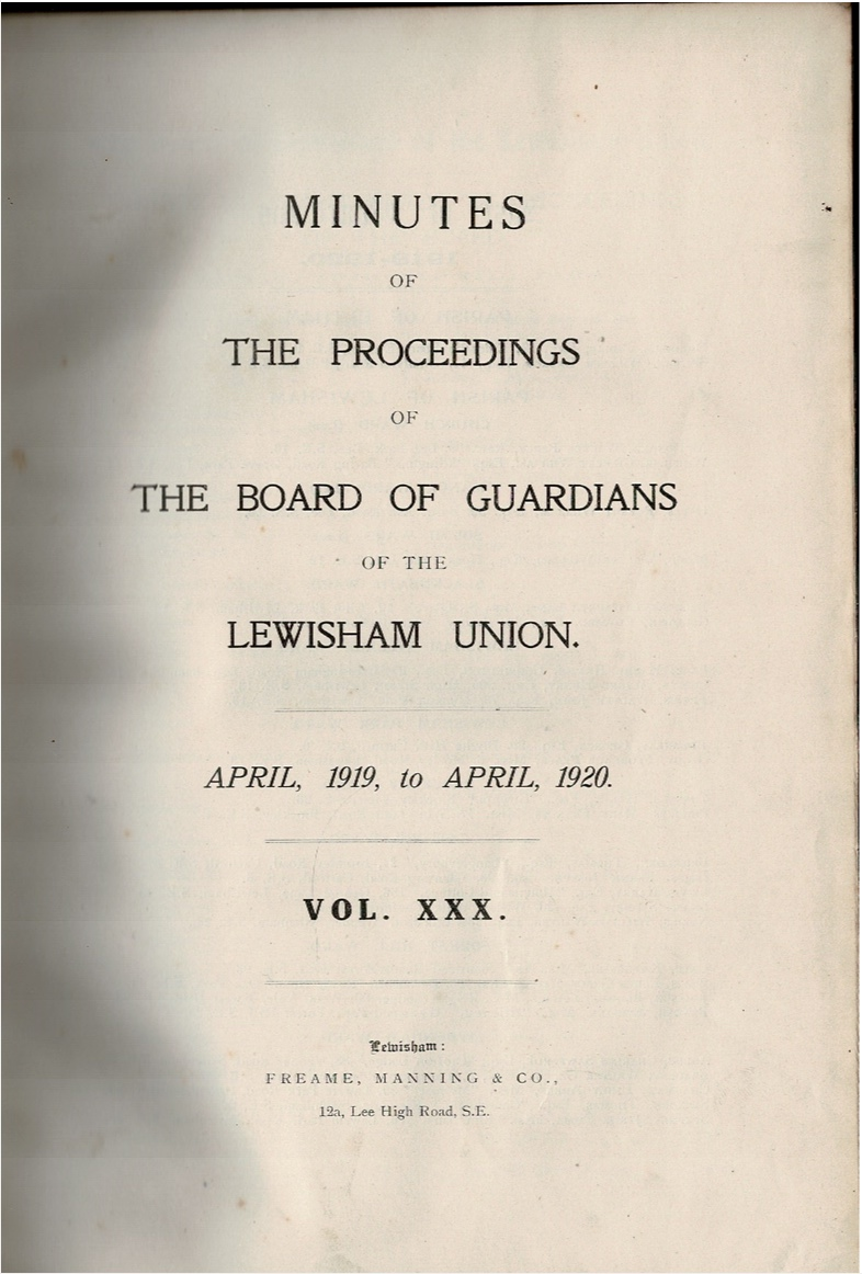 Image for Minutes of the Proceedings of the Board of Guardians of the Lewisham Union.  April, 1919, to April, 1920. Vol. XXX