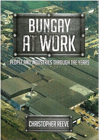 Image for Bungay at Work: People and Industries through the Years