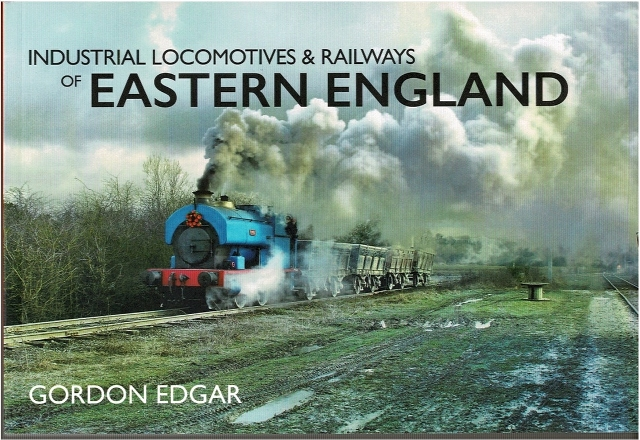 Image for Industrial Locomotives & Railways of Eastern England