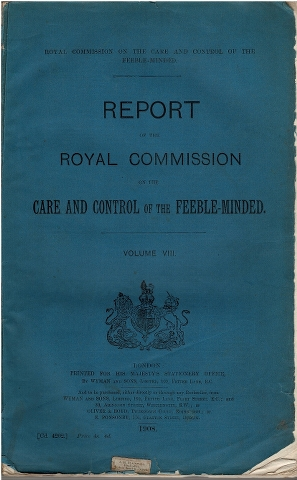 Image for Report of the Royal Commission on the Care and Control of the Feeble-Minded. Volume. VIII.