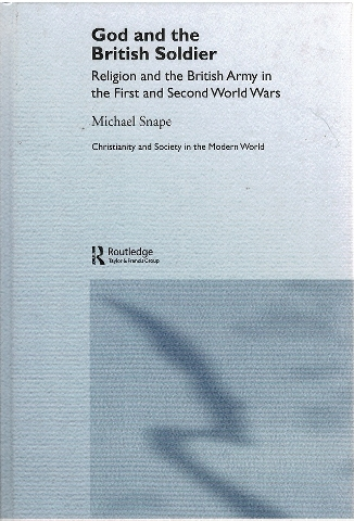 Image for God and the British Soldier: Religion and the British Army in the First and Second World Wars