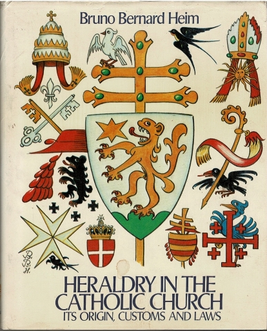 Image for Heraldry in the Catholic Church: Its Origin, Customs and Laws