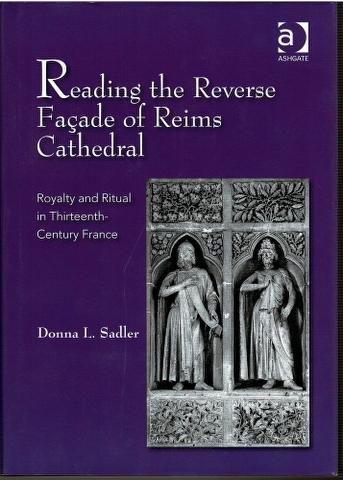 Image for Reading the Reverse Façade of Reims Cathedral: Royalty and Ritual in Thirteenth-Century France