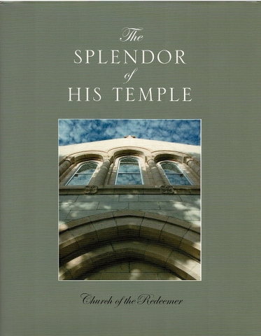 Image for The Splendor of His Temple: Church of the Redeemer. Sarasota, Florida