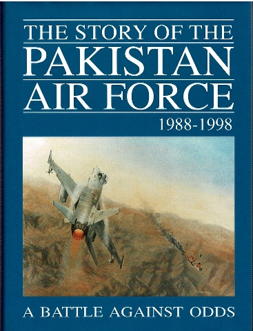 Image for The Story of the Pakistan Air Force 1988-1998: A Battle Against Odds
