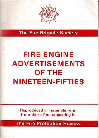 Image for Fire Engine Advertisements of the Nineteen-Fifties: Reproduced in facsimile form from those first appearing in The Fire Protections Review