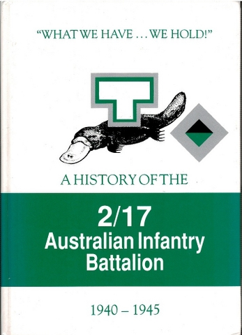 "Image for ""What We Have... We Hold!"": A History of the 2/17 Australian Infantry Battalion 1940-1945"