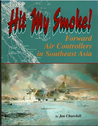 Image for Hit My Smoke!: Forward Air Controllers in Southeast Asia