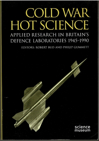 Image for Cold War, Hot Science: Applied Research in Britain's Defence Laboratories, 1945-1990