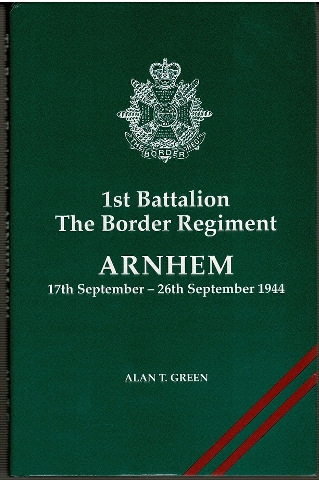Image for 1st BattalionThe Border Regiment: Arnhem 17th September - 26th September 1944