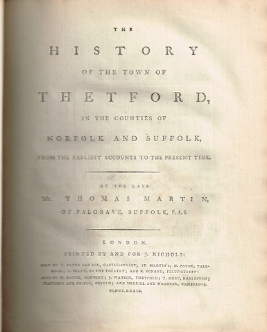 Image for The History of Thetford, in the Counties of Norfolk and Suffolk, from the Earliest Accounts to the Present Time.