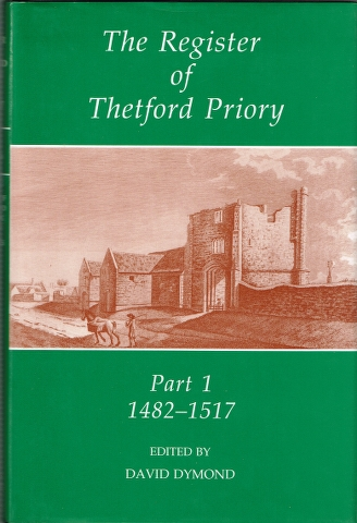 Image for The Register of Thetford Priory Part 1 1482-1517 [and] Part 2 1518-1540 [2 Volumes]
