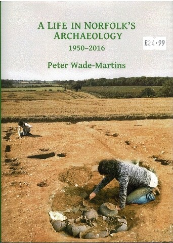 Image for A Life in Norfolk's Archaeology 1950-2016