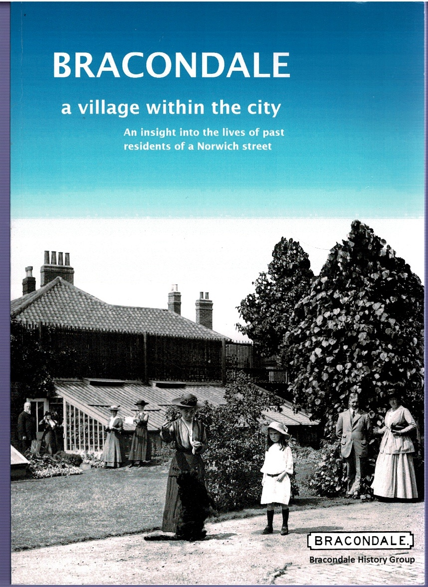 Image for Bracondale: a village within the city.  An insight into the lives of past residents of a Norwich street