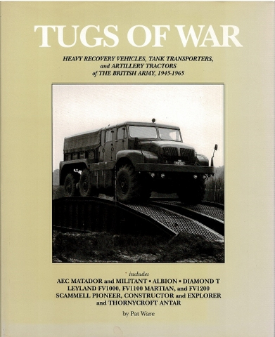 Image for Tugs of War: Heavy Recovery Vehicles, Tank Transporters, and Artillery Tractors of the British Army, 1945-1965